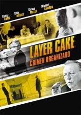 Layer Cake (Crimen Organizado) (2004)