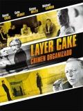 Layer Cake (Crimen Organizado) - 2004
