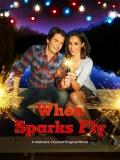 When Sparks Fly (Un Amor Verdadero) - 2014