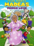 Tyler Perry's Madea's Tough Love - 2015