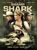 Swamp Shark (El Tiburón Del Pantano) - 2011