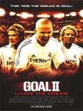 ¡Gol 2! Viviendo El Sueño - 2007