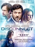 Disconnect (Desconexión) - 2012