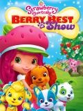 Strawberry Shortcake: Berry Best In Show - 2015