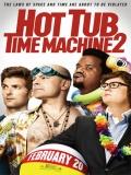 Hot Tub Time Machine 2 (Jacuzzi Al Pasado 2) - 2015