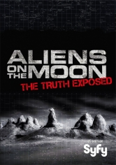 Aliens On The Moon: The Truth Exposed poster