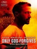 Sólo Dios Perdona - 2013