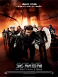 X-Men 3: La Decisión Final - 2006