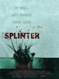 Splinter - 2008