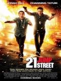21 Jump Street (Infiltrados En Clase) - 2012