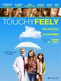 Touchy Feely (Manos Mágicas) - 2013