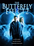 The Butterfly Effect 2 (El Efecto Mariposa 2) - 2006