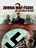 Zombie Massacre 2: Reich Of The Dead - 2015