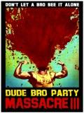 Dude Bro Party Massacre III - 2015
