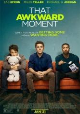 That Awkward Moment(Las Novias De Mis Amigos) (2014)