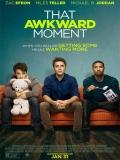 That Awkward Moment(Las Novias De Mis Amigos) - 2014