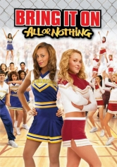 Bring It On: All Or Nothing(A Por Todas: Todo O Nada) poster