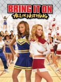 Bring It On: All Or Nothing(A Por Todas: Todo O Nada) - 2006