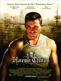 Harsh Times (Vidas Al Límite) - 2005