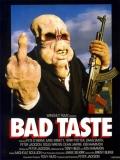 Bad Taste (Mal Gusto) - 1987