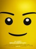 Beyond The Brick: A LEGO Brickumentary - 2014