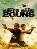 2 Guns (Armados Y Peligrosos) - 2013