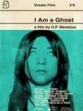 I Am A Ghost (Soy Un Fantasma) - 2012