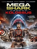 Mega Shark Vs. Kolossus - 2015
