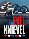 I Am Evel Knievel - 2014