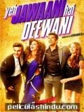 Yeh Jawaani Hai Deewani - 2013