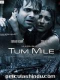 Tum Mile - 2009