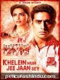 Khelein Hum Jee Jaan Sey - 2010
