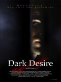 Dark Desire (Oscuro Deseo) - 2012