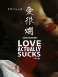 Love.Actually... Sucks! / Ai Hen Lan - 2011