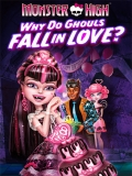 Monster High: Why Do Ghouls Fall In Love? - 2012