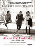 About The Pink Sky (Sobre El Cielo Rosa) - 2011