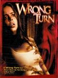 Wrong Turn 1: Camino Hacia El Terror - 2003