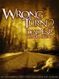 Wrong Turn 2 (Camino Hacia El Terror 2) - 2007