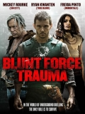 Blunt Force Trauma (Disparo Letal) - 2015