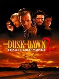 Abierto Hasta El Amanecer 2: Texas Blood Money - 1999