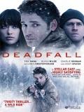 Deadfall (Caída Mortal) - 2012