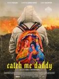 Catch Me Daddy - 2014