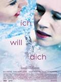 Ich Will Dich - 2014