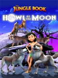 The Jungle Book: Howl At The Moon - 2015