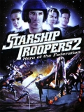 Starship Troopers 2: Hero Of The Federation (El Héroe De La Federación) - 2004