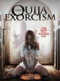The Ouija Exorcism - 2015