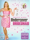 Undercover Bridesmaid (Dama De Honor Encubierta - 2012