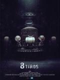 8 Tiros - 2013