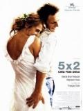 5 X 2: Cinco Veces Dos - 2004