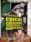 Chicos Católicos, Apostólicos Y Romanos, The Movie - 2014